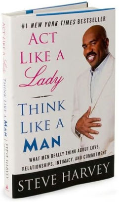 Act Like A Lady Think Like A Man : think, Lady,, Think, Really, About, Love,, Relationships,, Intimacy,, Commitment, Steve, Harvey,, Hardcover, Barnes, Noble®
