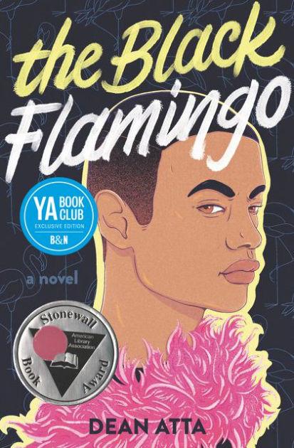 The Black Flamingo by Dean Atta, Paperback | Barnes & Noble®
