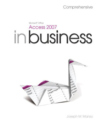 Microsoft Office Access 2007 In Business / Edition 1 by