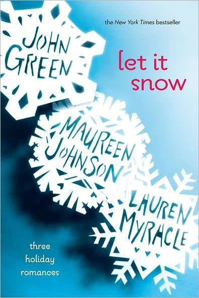 Let It Snow: Three Holiday Romances by John Green, Lauren Myracle, Maureen  Johnson, Paperback   Barnes & Noble®