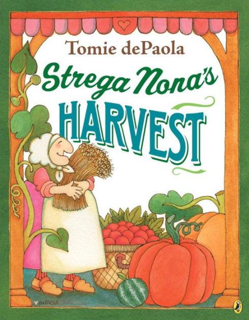 Strega Nona S Harvest By Tomie Depaola Paperback