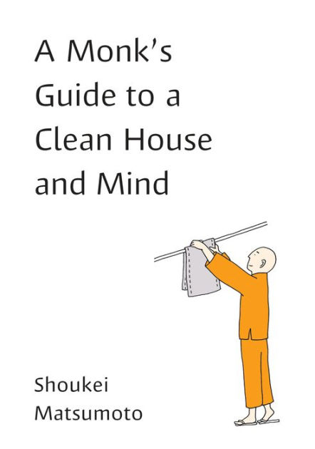 A Monk's Guide to a Clean House and Mind by Shoukei