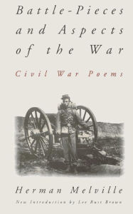 Battle-Pieces and Aspects of the War: Civil War Poems by