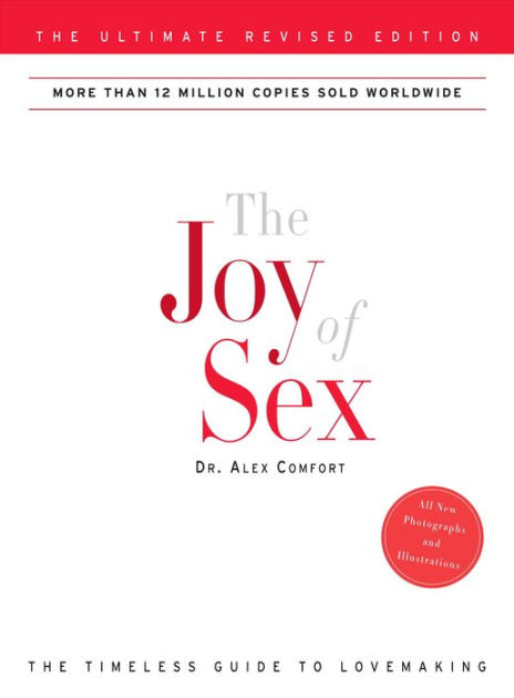 The Joy of Sex: The Ultimate Revised Edition by Alex Comfort. Paperback | Barnes & Noble®