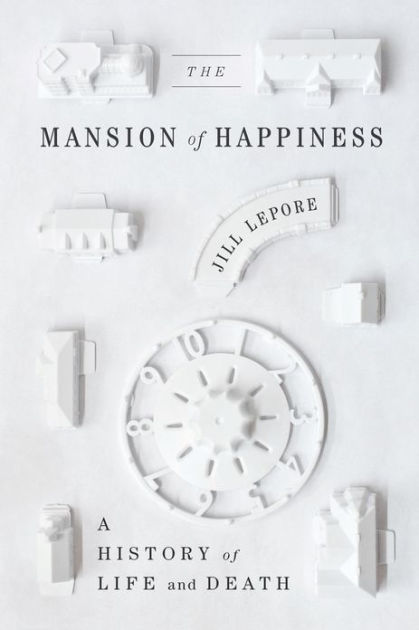 The Mansion of Happiness: A History of Life and Death by