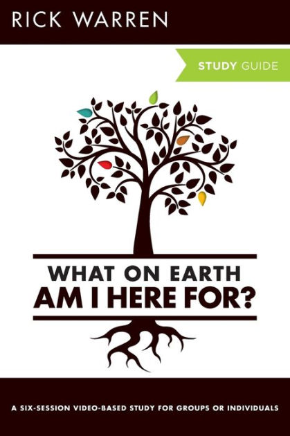 What on Earth Am I Here For? Study Guide: Six Sessions on