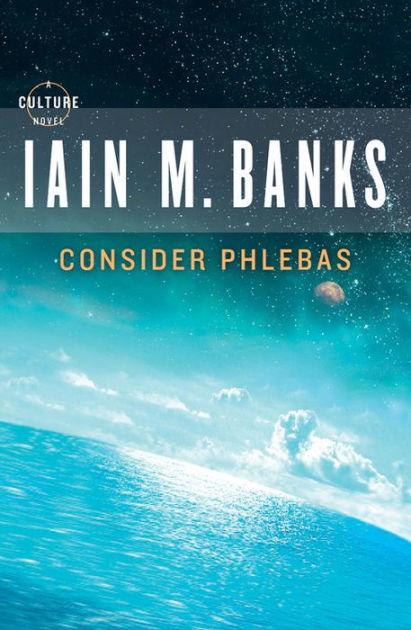 Iain Banks Culture : banks, culture, Consider, Phlebas, (Culture, Series, Banks,, Paperback, Barnes, Noble®
