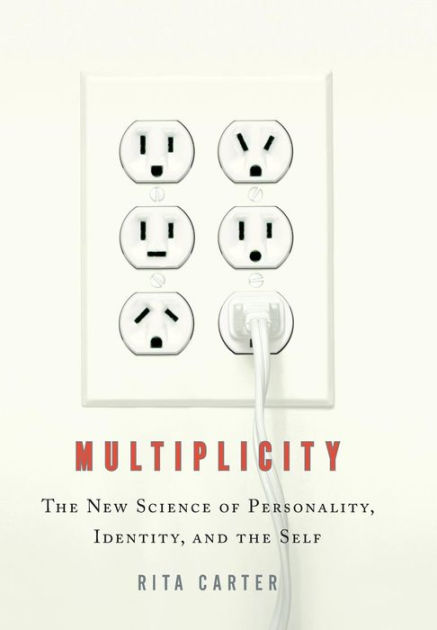 Multiplicity: The New Science of Personality, Identity