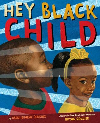 Maya Angelou Hey Black Child : angelou, black, child, Black, Child, Useni, Eugene, Perkins,, Bryan, Collier,, Hardcover, Barnes, Noble®