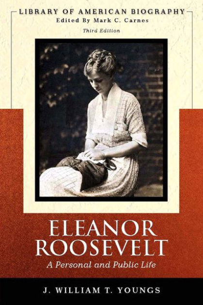 Eleanor Roosevelt A Personal and Public Life Library of