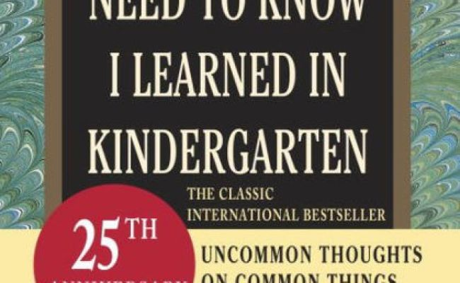 All I Really Need To Know I Learned In Kindergarten By Robert Fulghum Paperback Barnes Noble