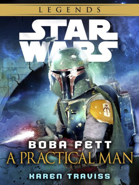 Star Wars Boba Fett A Practical Man By Karen Traviss