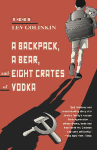 book cover for A Backpack, A Bear, and Eight Crates of Vodka