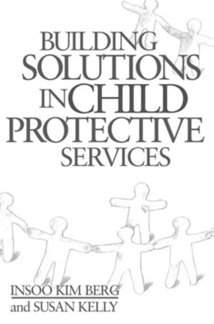 Building Solutions in Child Protective Services / Edition