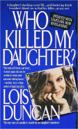 Title: Who Killed My Daughter?, Author: Lois Duncan