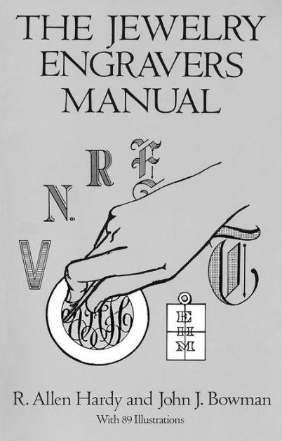 The Jewelry Engravers Manual by R. Allen Hardy, John J