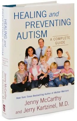 Healing and Preventing Autism by Jenny McCarthy. Dr. Jerry Kartzinel |. Hardcover | Barnes & Noble®