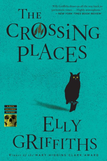 The Crossing Places (Ruth Galloway Series #1) by Elly