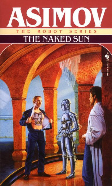 The Naked Sun The Robot Series By Isaac Asimov