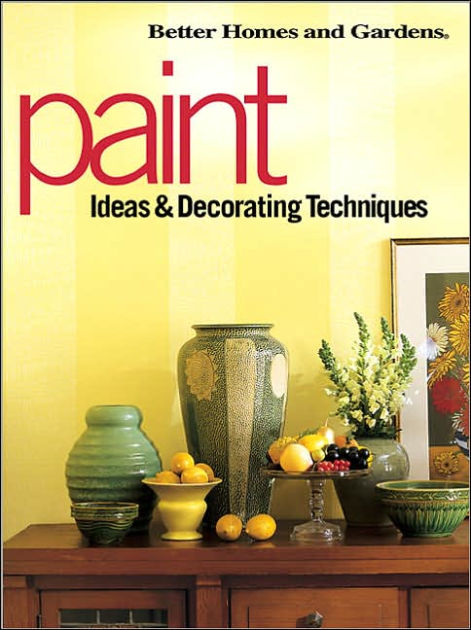 Better Homes And Gardens Paint Ideas Decorating Techniques