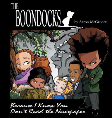 the boondocks because i