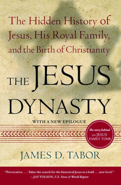 The Jesus Dynasty The Hidden History of Jesus His Royal