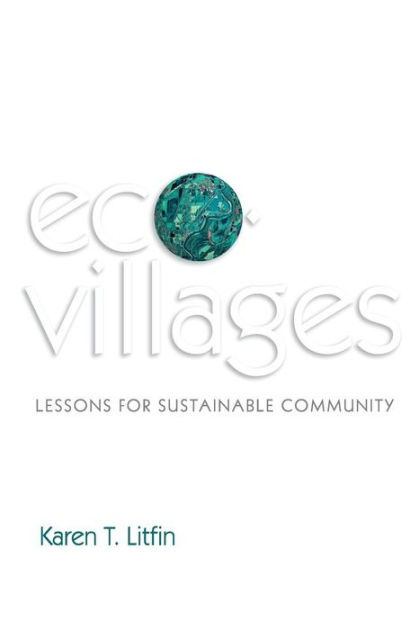 Ecovillages: Lessons for Sustainable Community by Karen T