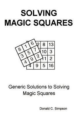 Solving Magic Squares: Generic Solutions to Solving Magic