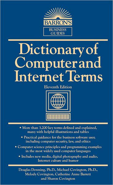 Dictionary of Computer and Internet Terms by Douglas Downing Ph.D.. Michael Covington. Melody Conginton  . Paperback   Barnes & Noble®
