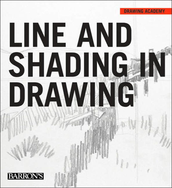 Line and Shading in Drawing by Parramon's Editorial Team