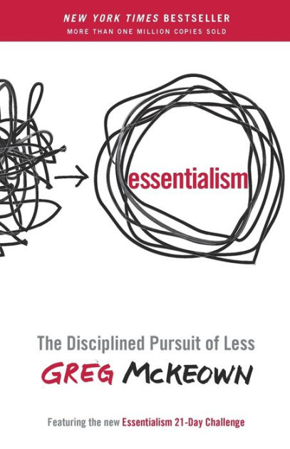 Essentialism: The Disciplined Pursuit of Less by Greg McKeown, Paperback |  Barnes & Noble®