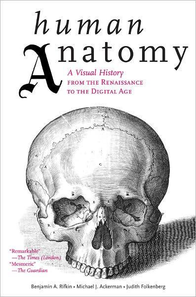 Human Anatomy: A Visual History from the Renaissance to