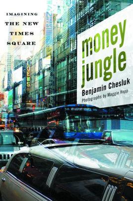 Barnes And Noble Times Square : barnes, noble, times, square, Money, Jungle:, Imagining, Times, Square, Benjamin, Chesluk, (eBook), Barnes, Noble®