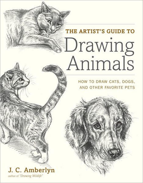 The Artist's Guide to Drawing Animals: How to Draw Cats