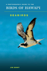 A Photographic Guide to the Birds of Hawaii: Seabirds ...