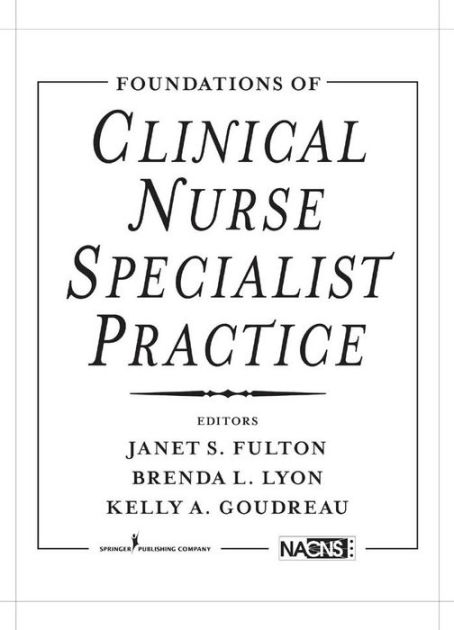 Foundations of Clinical Nurse Specialist Practice by Janet
