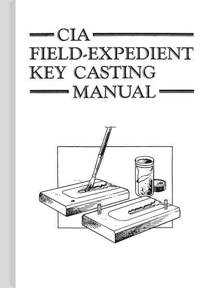 CIA Field-Expedient Key Casting Manual by C.I.A., Bill