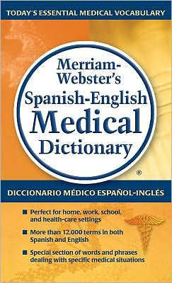 Merriam-Webster's Spanish-English Medical Dictionary by Inc. Merriam-Webster, Paperback | Barnes & Noble®