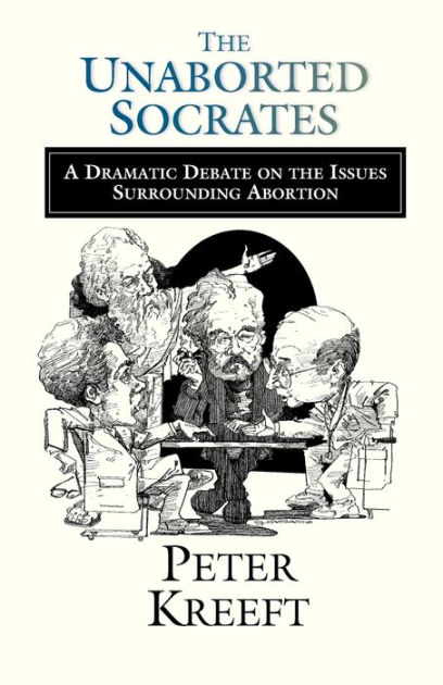 Unaborted Socrates: A Dramatic Debate on the Issues