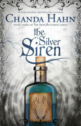 The Silver Siren (Iron Butterfly Series #3) by Chanda Hahn
