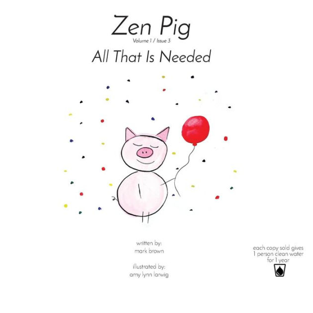 Zen Pig: All That Is Needed: Volume 1 / Issue 3 by Mark