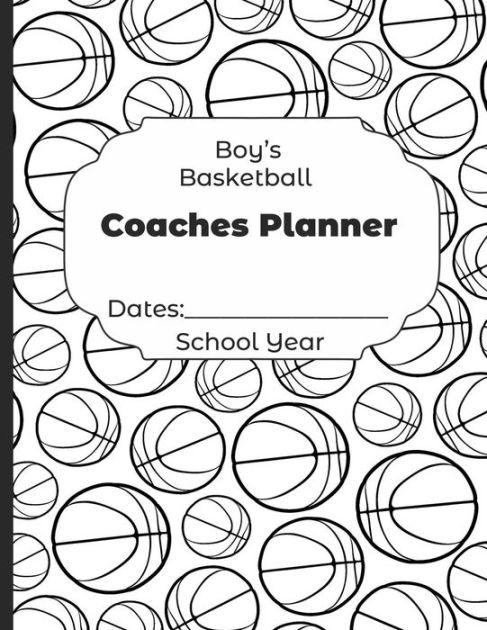 Boys Basketball Coaches Planner Dates: School Year