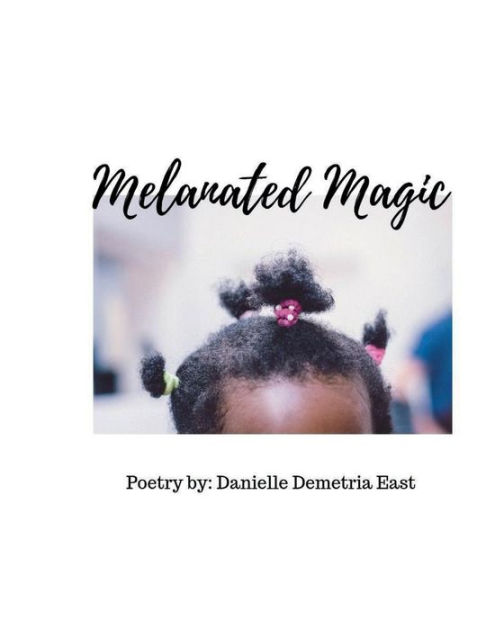 Melanated Meaning : melanated, meaning, Melanated, Magic, Danielle, East,, Paperback, Barnes, Noble®