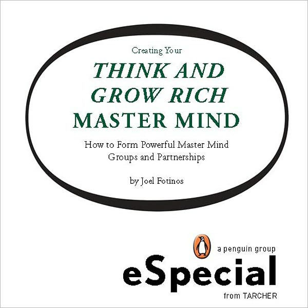 Creating Your Think and Grow Rich Master Mind: How to Form