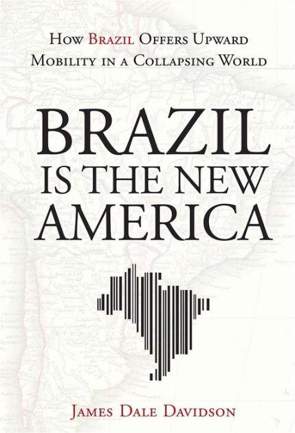 Brazil Is the New America: How Brazil Offers Upward