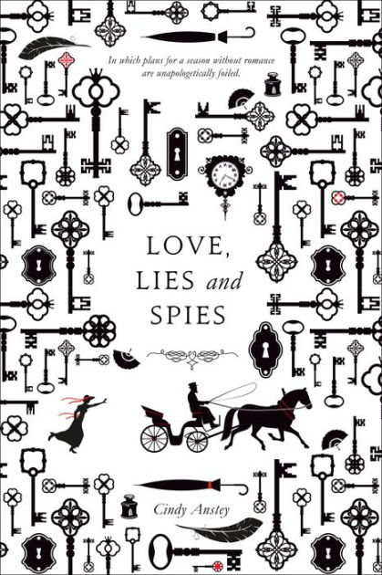 Love, Lies and Spies by Cindy Anstey, Cynthia Anstey