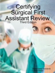 Certifying Surgical First Assistant Review 3 by Lonnie Bargo Paperback  Barnes  Noble