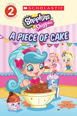 A Piece Of Cake Shopkins Shoppies By Meredith Rusu Artful Doodlers Ltd Paperback Barnes Noble