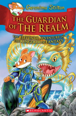 the guardian of the realm geronimo stilton the kingdom of fantasy series 11 hardcover