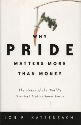 Why Pride Matters More Than Money: The Power of the World